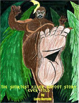 The Shortest Killer Bigfoot Story Ever Told