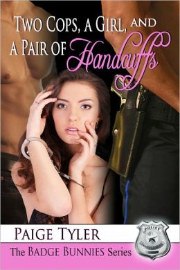 Two Cops, a Girl and a Pair of Handcuffs (The Badge Bunnies Series)