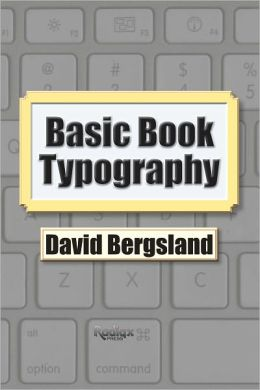 Basic Book Typography: Help For the Self-Publisher Working in InDesign