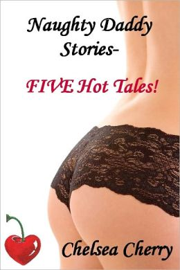 Naughty Daddy Stories - Five Hot Tales!
