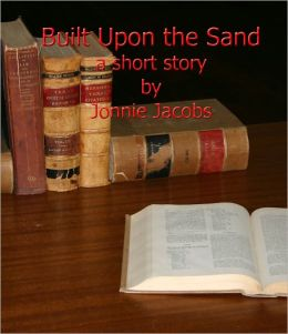 Built Upon the Sand