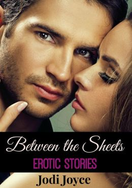 Between the Sheets, Erotic Stories