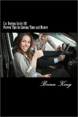 Car Buying Guide 101: Proven Tips for Saving Time and Money