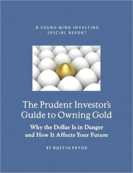 The Prudent Investor's Guide to Owning Gold