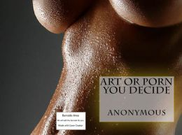 Art or Porn You Decide