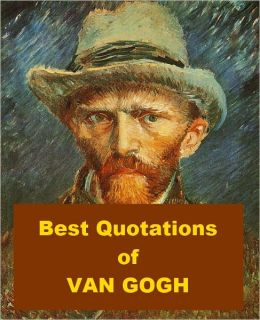 Best Quotations of Van Gogh