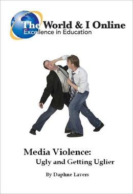 Media Violence: Ugly and Getting Uglier
