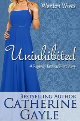 Uninhibited (Regency Erotica)