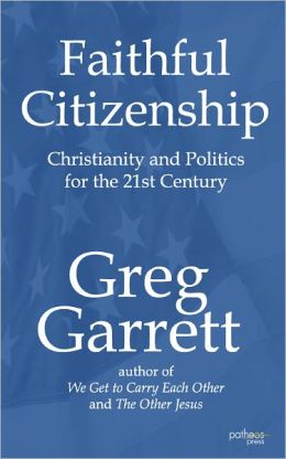 Faithful Citizenship: Christianity and Politics for the 21st Century