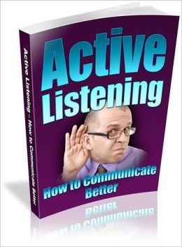 Good Listener - Active Listening - How To Communicate Better