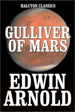 Gulliver of Mars by Edwin Arnold