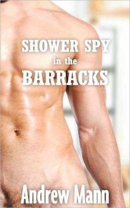 Shower Spy in the Barracks (Gay Erotica)