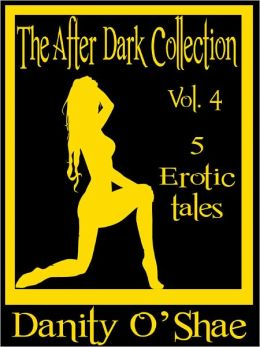 The After Dark Collection: Vol 4 (5 Erotic Tales)