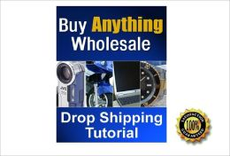 Buy Anything Wholesale - Drop Shipping Tutorial