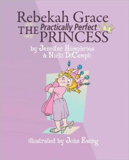 Rebekah Grace The Practically Perfect Princess