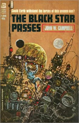 The Black Star Passes: A Science Fiction, Post-1930 Classic By John W. Campbell, Jr.! AAA+++