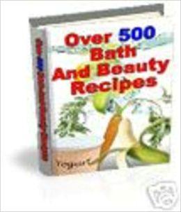 504 Bath and Beauty Recipes