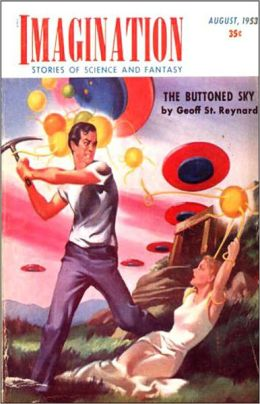 The Buttoned Sky: A Science Fiction, Post-1930 Classic By Geoff St. Reynard! AAA+++