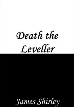 """death the leveller Metaphors, symbols, images and artistes 29 sep,  death and water  james shirley demonstrates the effectiveness of symbolism in the poem """"death the leveller"""" as expressed in the."""