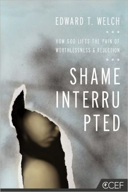 Shame Interrupted - How God Lifts the Pain of Worthlessness and Rejection