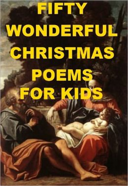 Fifty Wonderful Christmas Poems for Kids