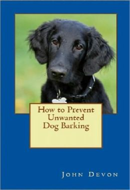 How To Prevent Unwanted Dog Barking