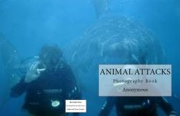 Animal Attacks! Photography Book