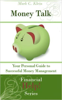 Money Talk: Your Personal Guide to Successful Money Management