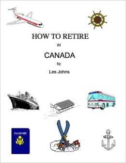 How to Retire in Canada