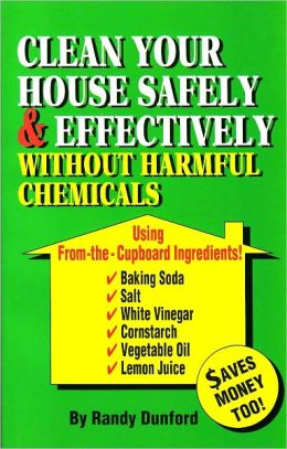 Clean Your House Safely and Effectively Without Harmful Chemicals