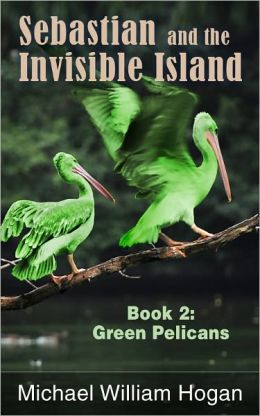 Sebastian and the Invisible Island, Book 2: Green Pelicans