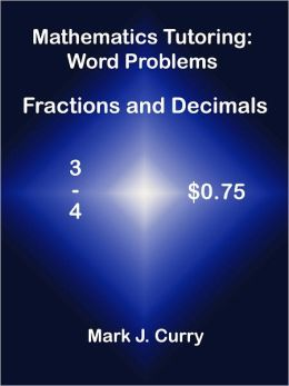Mathematics Tutoring: Word Problems - Fractions and Decimals