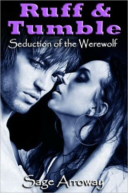 Ruff and Tumble - a Werewolf Romance Novella (Seduction of the Werewolf)