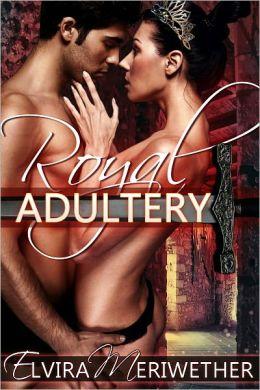 Royal Adultery: A Princess Deflowered