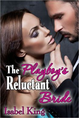 The Playboy's Reluctant Bride