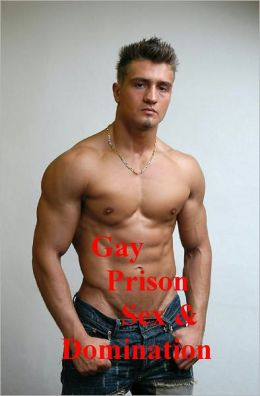 Prison Muscle: A Story of Gay Prison Sex and Domination - (Gay Erotica ...