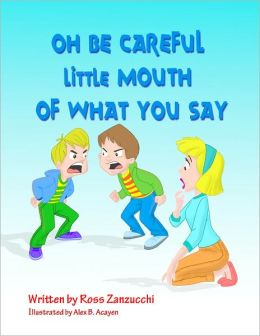 Oh Be Careful Little Mouth Of What You Say
