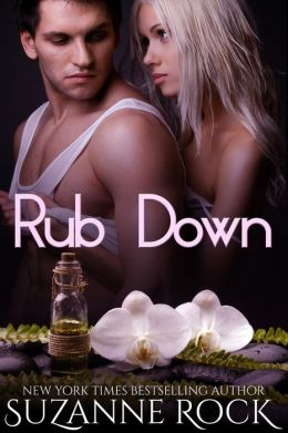 Rub Down, Book #3 in the Ecstasy Spa Series