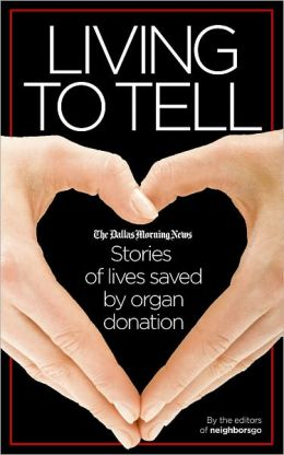 Living to Tell: Stories of lives saved by organ donation