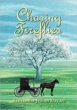 Chasing Fireflies: Book Five (Jacob's Daughter, an Amish, Christian Romance)