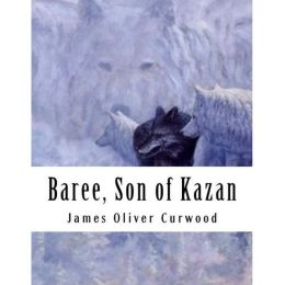 Family & Growing Up: 99 Cent Baree, Son of Kazan