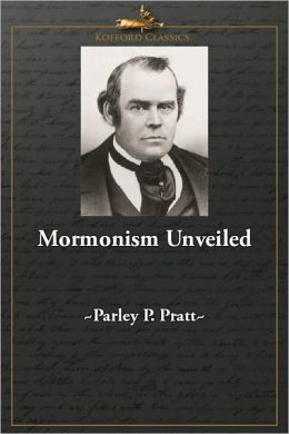 Mormonism Unveiled: Zion's Watchman Unmasked And its Editor Mr. La Roy Sunderland Exposed: Truth Vindicated, The Devil Mad, and Priestcraft in Danger!!!