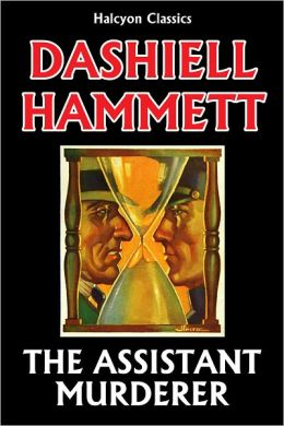 The Assistant Murderer and Other Stories by Dashiell Hammett