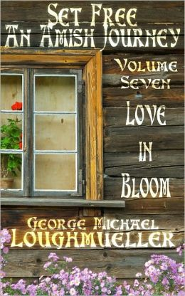An Amish Journey - Set Free - Volume 7 - Love In Bloom