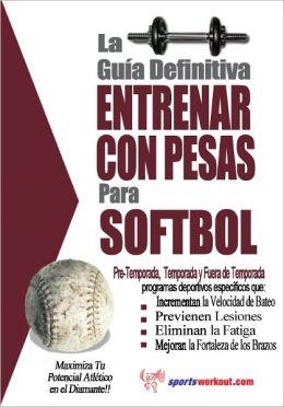 La guía definitiva - Entrenar con pesas para softbol