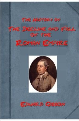 The History of The Decline and Fall of the Roman Empire, Vol 1 by Edward Gibbon