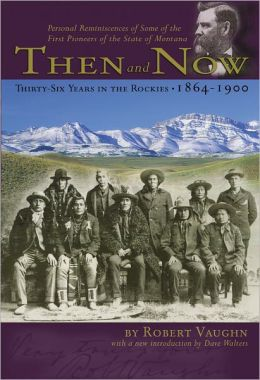 Then and Now: Thirty-Six Years in the Rockies, 1864-1900
