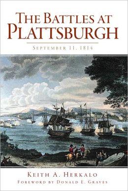 The Battles at Plattsburgh: September 11, 1814 (NY) (The History Press)