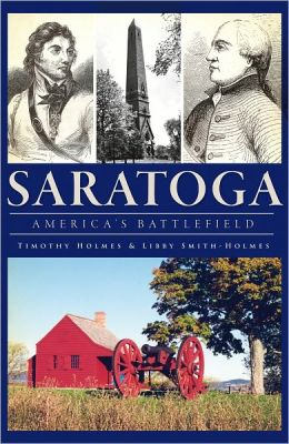 Saratoga: America's Battlefield (New York) (The History Press)