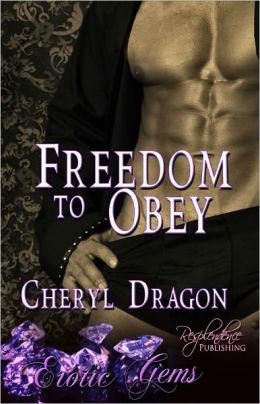Freedom to Obey (Paranormal Erotic Romance, Erotic Gems Short)